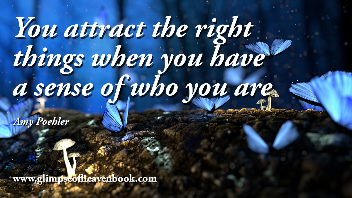 You attract the right  things when you have  a sense of who you are   Amy Poehler